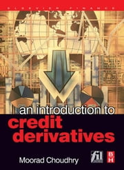 An Introduction to Credit Derivatives ebook by Choudhry, Moorad