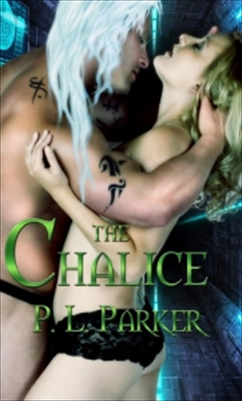 The Chalice ebook by P.L. Parker