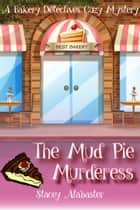 The Mud Pie Murderess ebook by Stacey Alabaster