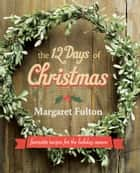 The 12 Days of Christmas ebook by Fulton,Margaret