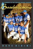 Baseballissimo ebook by Dave Bidini
