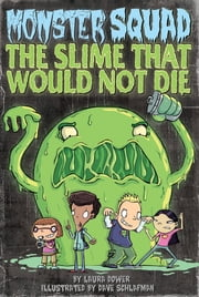 The Slime That Would Not Die #1 ebook by Laura Dower,Dave Schlafman