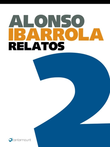 Alonso Ibarrola. Relatos 2 ebook by Alonso Ibarrola