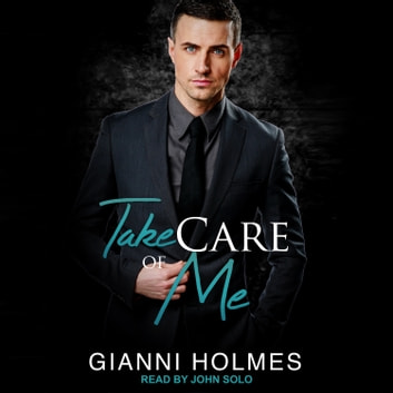 Take Care of Me audiobook by Gianni Holmes