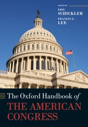 The Oxford Handbook of the American Congress ebook by Eric Schickler,Frances E. Lee