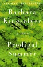 Prodigal Summer - A Novel ebook by Barbara Kingsolver