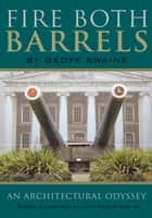 Fire Both Barrels - An Architectural Odyssey ebook by Geoff Swaine