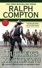 Tucker's Reckoning ebook by Ralph Compton, Matthew P. Mayo