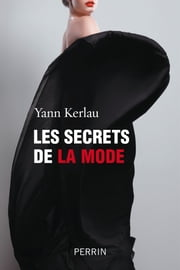Les secrets de la mode ebook by Yann KERLAU