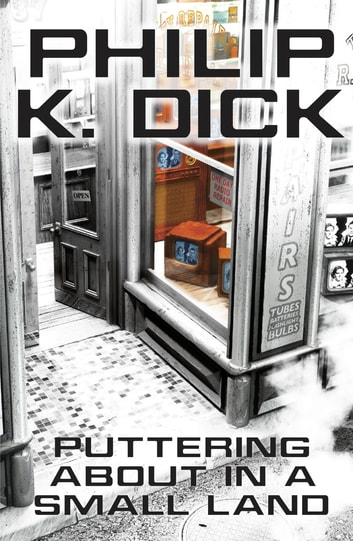Puttering About in a Small Land ebook by Philip K. Dick