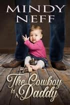 The Cowboy is a Daddy 電子書 by Mindy Neff