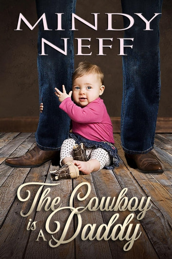 The Cowboy is a Daddy ebook by Mindy Neff