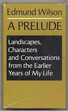 A Prelude ebook by Edmund Wilson