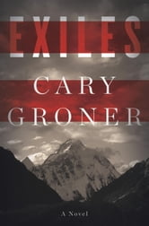 Exiles - A Novel ebook by Cary Groner