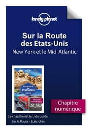 Sur la route - Etats-Unis - New York et le Mid-Atlantic ebook by LONELY PLANET