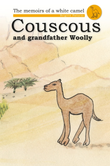 Couscous and Grandfather Woolly ebook by Brigitte Paturzo