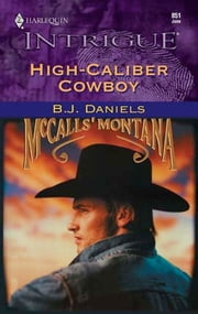 High-Caliber Cowboy ebook by B.J. Daniels