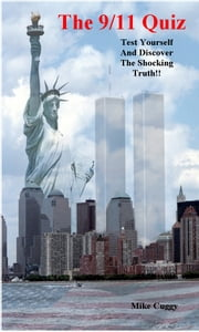 The 9/11 Quiz - So You Think You Know What Happened? ebook by Mike Cuggy