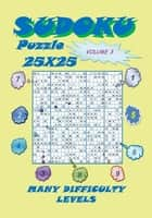 Sudoku Puzzle 25X25, Volume 3 ebook by YobiTech Consulting