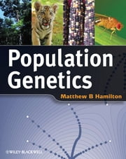 Population Genetics ebook by Matthew Hamilton