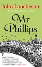 Mr Phillips ebook by John Lanchester