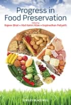 Progress in Food Preservation ebook by Rajeev Bhat,Abd Karim Alias,Gopinadham Paliyath