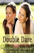 Double Dare ebook by Michelle Scaplen