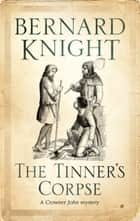 Tinner's Corpse, The ebook by Bernard Knight