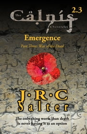 War of the Dead (The Calnis Chronicles: Emergence #3) (The Calnis Chronicles of the Tarimain) ebook by J R C Salter