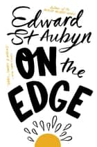 On The Edge ebook by Edward St Aubyn