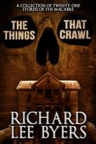 The Things That Crawl ebook by