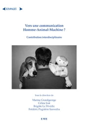 Vers une communication Homme-Animal-Machine ? - Contribution interdisciplinaire ebook by Marine Grandgeorge, Frédéric Pugnière-Saavedra, Brigitte Le Pevedic