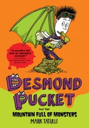 Desmond Pucket and the Mountain Full of Monsters ebook by Mark Tatulli