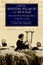 This Birth Place of Souls ebook by Jane E. Schultz