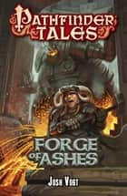 Pathfinder Tales: Forge of Ashes ebook by Josh Vogt