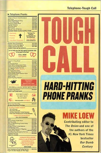 Tough Call - Hard-Hitting Phone Pranks ebook by Mike Loew