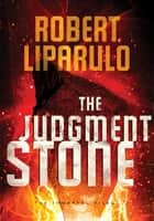The Judgment Stone ebook by Robert Liparulo