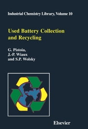 Used Battery Collection and Recycling ebook by Pistoia, G.
