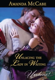 Unlacing the Lady in Waiting ebook by Amanda McCabe