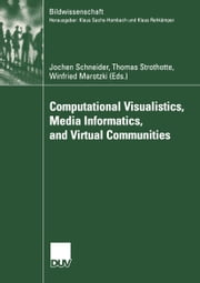Computational Visualistics, Media Informatics, and Virtual Communities ebook by Jochen Schneider,Thomas Strothotte,Winfried Marotzki