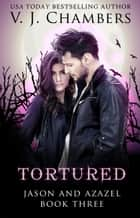 Tortured ebook by V. J. Chambers