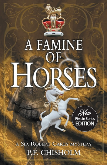 A Famine of Horses ebook by P F Chisholm,P F Chisholm