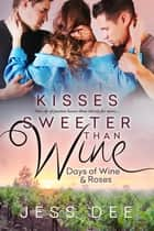 Kisses Sweeter than Wine ebook by