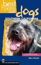 Best Hikes with Dogs Southern California ebook by Allen Riedel