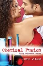 Chemical Fusion (Romantic Suspense) ebook by Enid Wilson