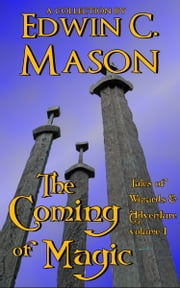 The Coming of Magic ebook by Edwin C. Mason