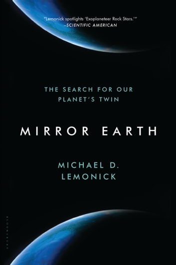 Mirror Earth - The Search for Our Planet's Twin ebook by Michael D. Lemonick