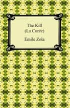 The Kill (La Curée) ebook by Emile Zola
