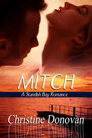 Mitch - A Standish Bay Romance, #3 ebook by Christine Donovan