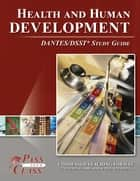DSST Health and Human Development DANTES Test Study Guide ebook by Pass Your Class Study Guides